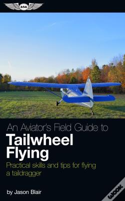 Wook.pt - An Aviator'S Field Guide To Tailwheel Flying