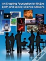 An Enabling Foundation For Nasa'S Space And Earth Science Missions