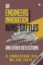 An Engineers Innovation Wins Battles And Other Reflections