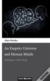 An Enquiry Universe And Human Minds