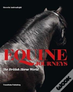 An Equine Journey: The Studs & Stables Of Britain And Ireland