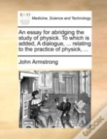 An Essay For Abridging The Study Of Phys