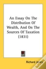 An Essay On The Distribution Of Wealth,