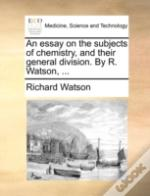An Essay On The Subjects Of Chemistry, A