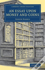 An Essay Upon Money And Coins