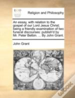 An Essay, With Relation To The Gospel Of