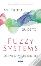 An Essential Guide To Fuzzy Systems
