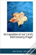 An Exposition Of Our Lord'S Intercessory