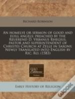 An Homelye Or Sermon Of Good And Euill Angels: Preached By The Reuerend D. Vrbanus Rhegius, Pastor And Superintendent Of Christes Church At Zelle In S