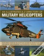 An Illustrated A-Z Directory Of Military Helicopters