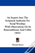 An Inquiry Into The Scriptural Authority