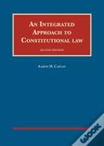 An Integrated Approach To Constitutional Law