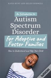 An Introduction To Autism For Adoptive And Foster Families