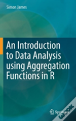 An Introduction To Data Analysis Using Aggregation Functions