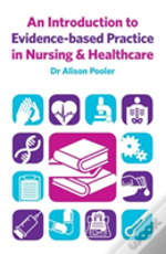 An Introduction To Evidence Based Practice In Nursing & Health