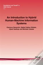 An Introduction To Hybrid Human-Machine Information Systems