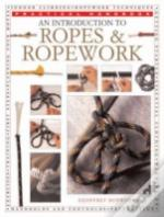 An Introduction To Knots And Ropework