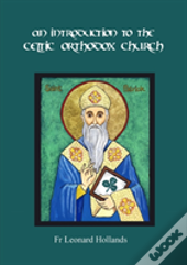 An Introduction To The Celtic Orthodox C