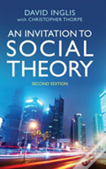 An Invitation To Social Theory Second Edition