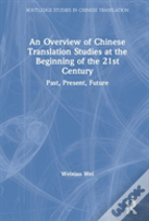 An Overview Of Chinese Translation Studies At The Beginning Of The 21st Century