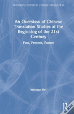 Wook.pt - An Overview Of Chinese Translation Studies At The Beginning Of The 21st Century
