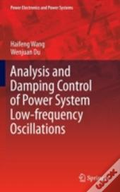 Analysis And Damping Control Of Low-Frequency Power Systems Oscillations