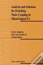 Analysis And Solutions For Switching Noise Coupling In Mixed-Signal Ics