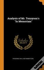 Analysis Of Mr. Tennyson'S 'In Memoriam'