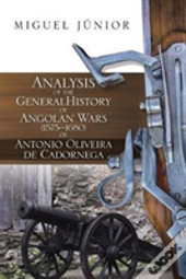 Analysis Of The General History Of Angolan Wars (1575?1680) Of Antonio Oliveira De Cadornega