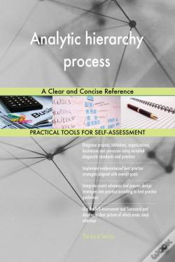 Wook.pt - Analytic Hierarchy Process A Clear And Concise Reference