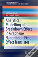 Analytical Modelling Of Breakdown Effect In Graphene Nanoribbon Field Effect Transistor