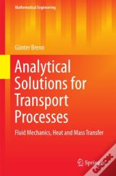 Analytical Solutions For Transport Processes