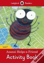 Anansi Helps a Friend Activity Book - Ladybird Reader: Level 1