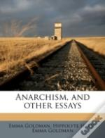 Anarchism, And Other Essays