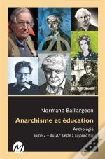 Anarchisme Et Education. Anthologie Tome 02