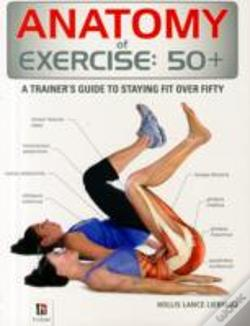 Wook.pt - Anatomy Of Exercise 50+