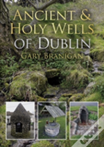 Ancient And Holy Wells Of Dublin