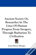 Ancient Society Or, Researches In The Li