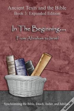Wook.pt - Ancient Texts And The Bible: In The Beginning... From Abraham To Israel