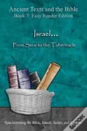 Ancient Texts And The Bible: Israel... From Sinai To The Tabernacle