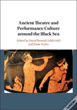 Wook.pt - Ancient Theatre And Performance Culture Around The Black Sea