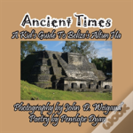 Ancient Times -- A Kid'S Guide To Belize'S Altun Ha