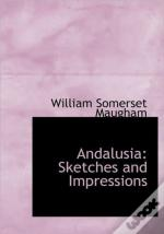 Andalusia: Sketches And Impressions
