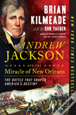 Andrew Jackson & The Miracle New Orleans
