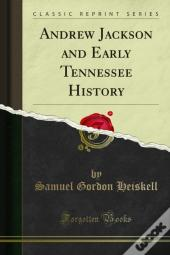 Andrew Jackson And Early Tennessee History