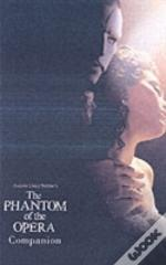 Andrew Lloyd Webber'S Phantom Of The Opera Companion