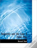 Androcles And The Lion: A Fable Play