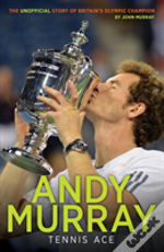 Andy Murray: Tennis Ace