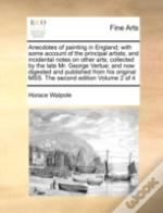 Anecdotes Of Painting In England; With S