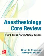 Anesthesiology Core Review: Part Two-Advanced Exam